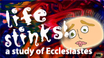 Life Stinks! - Feb/Mar 2012