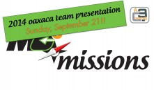 Our 2014 Oaxaca Team Presentation Will Be on Sunday, September 21! Click Here to Learn More About mc3Missions