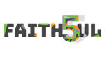 Faith5ul--Click here to listen to an individual week