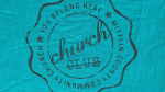 Church Club--Click here to listen to an individual week